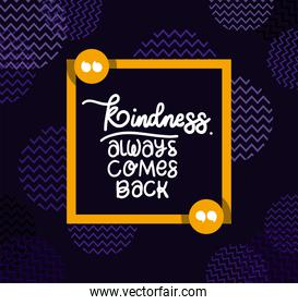 kindness always comes back quote vector design