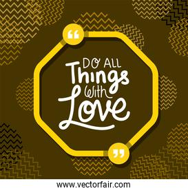 do all things with love quote vector design