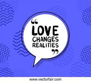 love changes realities quote vector design