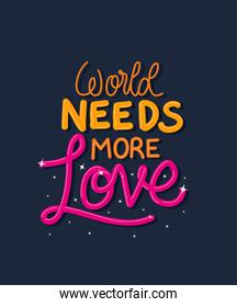 world needs more love lettering vector design