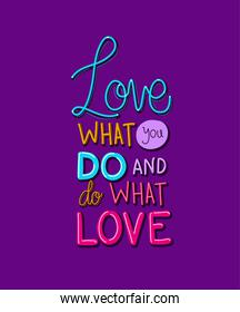 love what you do and do what you love lettering vector design