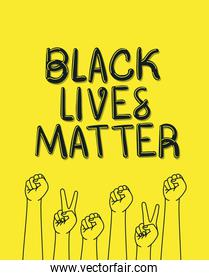 Black lives matter with fists and peace and love hands vector design