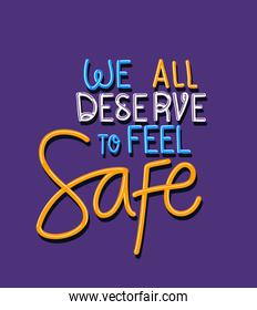 We all deserve to feel safe text vector design