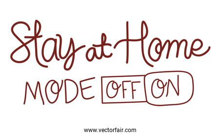 Isolated stay at home mode off and on text vector design