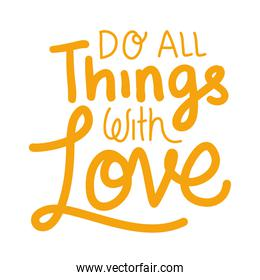 do al things with love lettering vector design