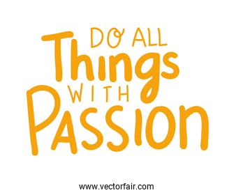 do al things with passion lettering vector design