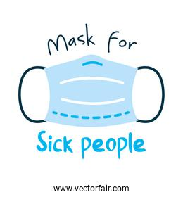 mask for sick people lettering design with medical mask icon