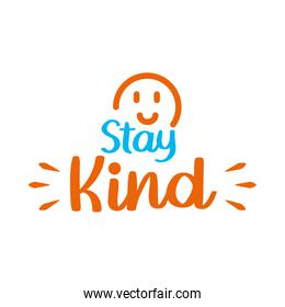 stay kind lettering design with smiley face icon