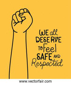 We all deserve to feel safe text with fist vector design