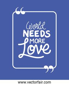 World needs more love quote vector design