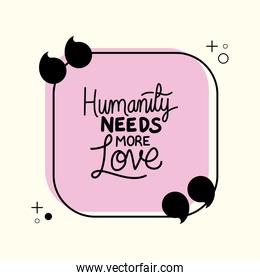 humanity needs more love quote vector design