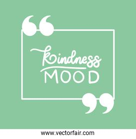 kindness mood quote vector design