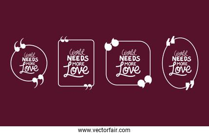 World needs more love bubbles quotes set vector design