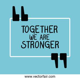 together we are stronger quote vector design