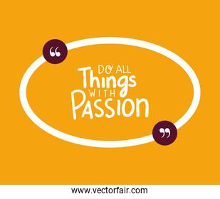 do all things with passion quote vector design