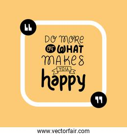 do more of what makes you happy quote vector design