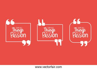 do all things with passion bubbles quotes set vector design