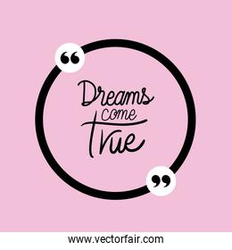 dreams comes true quote vector design
