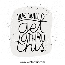 we will get thru this lettering vector design