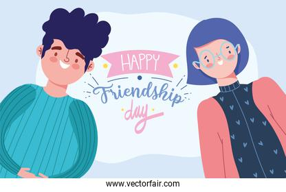 happy friendship day, man and woman characters special event celebration