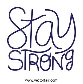 stay strong text vector design