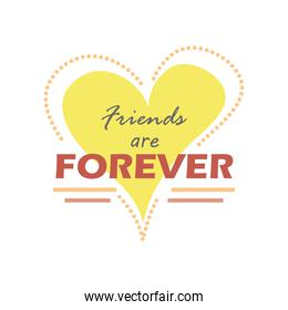 friends are forever with heart detailed style icon vector design