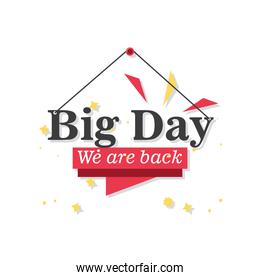 Big day we are back detailed style icon vector design
