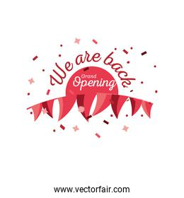 we are back grand opening detailed style icon vector design