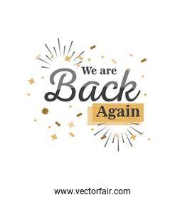 we are back again detailed style icon vector design