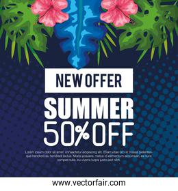 new offer of summer fifty percent off, banner with flowers and tropical leaves, exotic floral banner