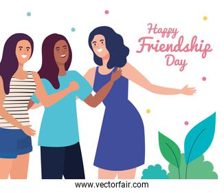happy friendship day, young women group, friendship excitement, cheerful laughing from happiness
