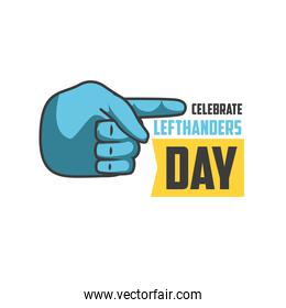 celebrate lefthanders day with left hand