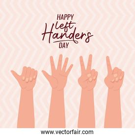 sign with hands and happy left handers text vector design