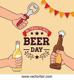 international beer day, august, with hands holding bottles beer and opener bottle