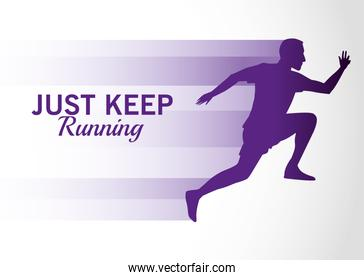 silhouette of athletic man running with just keep message