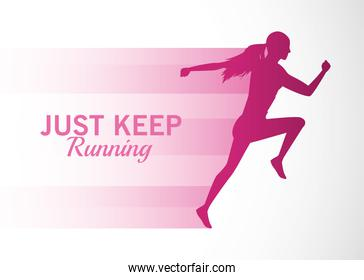 silhouette of athletic woman running with just keep message