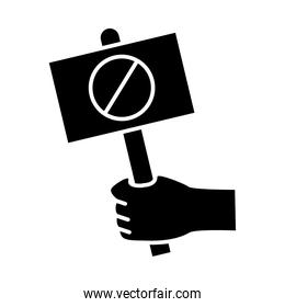 hand holding banner board with stop ban silhouette style icon vector design