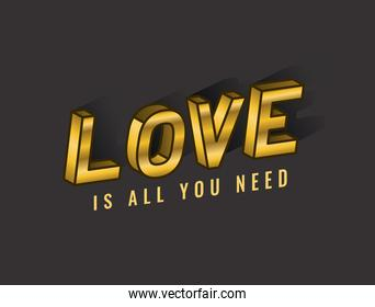 love is all you need lettering vector design