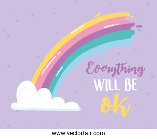 everything will be ok bright rainbow, motivational positive message