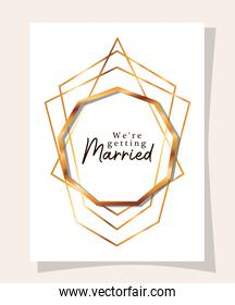 we are getting married text in gold circle of Wedding invitation vector design