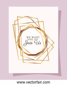 we want to join us text in gold circle of Wedding invitation vector design