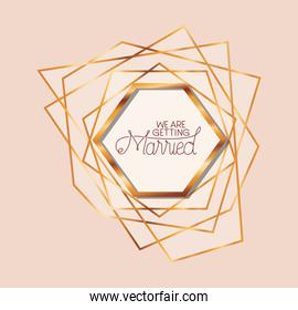 we are getting married text in gold frame of Wedding invitation vector design