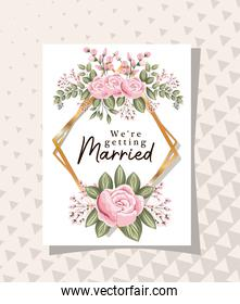 we are getting married text in gold frame with flowers and leaves vector design