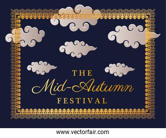 Mid autumn festival with clouds and gold frame vector design
