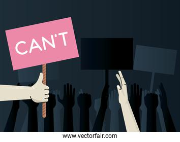 hands human protesting lifting banner with cant word
