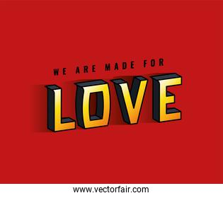 we are made for love lettering on red background vector design