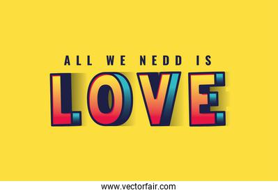 all you need is love lettering on yellow background vector design