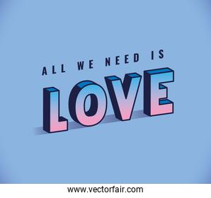all you need is love lettering on blue background vector design