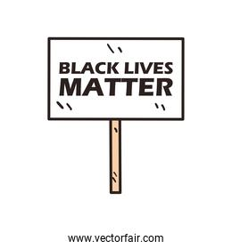 Black lives matter banner board line and fill style icon vector design