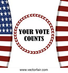 your vote counts flag american patriotism, politics voting and elections USA, make it count